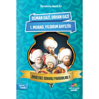 Öykülerle Osmanlý Padiþahlarý 1 - Ýbrahim Halil Er
