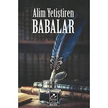 Alim Yetiþtiren Babalar - Murat Tosun