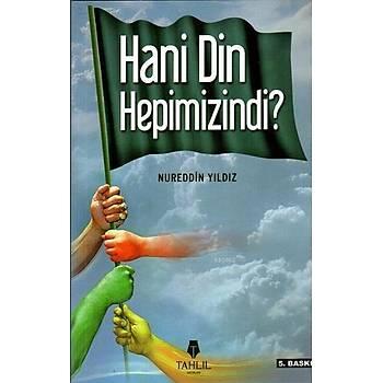 Hani Din Hepimizindi - Nureddin Yýldýz