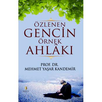 Özlenen Gencin Örnek Ahlaký - Mehmet Yaþar Kandemir