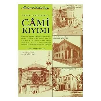 Yakýn Tarihimizde Cami Kýyýmý - Mehmet Þevket Eygi