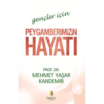 Gençler Ýçin Peygamberimizin Hayatý - Mehmet Yaþar Kandemir