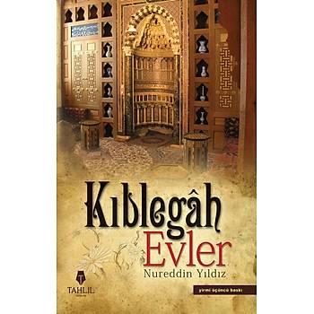 Kýblegah Evler - Nureddin Yýldýz
