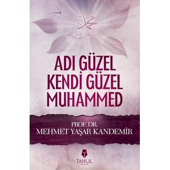 Adý Güzel Kendi Güzel Muhammed - Mehmet Yaþar Kandemir