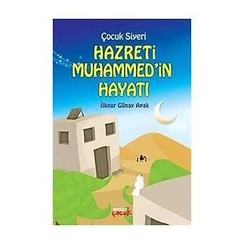 Çocuk Siyeri Hz. Muhammed'in Hayatý - Ýlknur Günay Apak