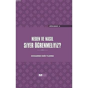 Neden ve Nasýl Siyer Öðrenmeliyiz (Ciltli) - Muhammed Emin Yýldýrým