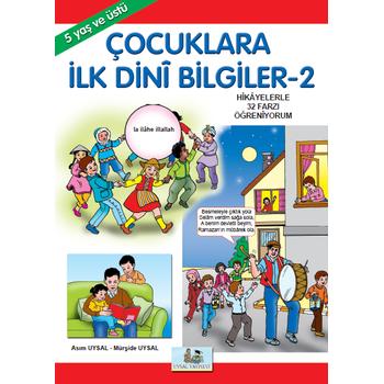 Çocuklara Ýlk Dini Bilgiler 2 (5 Yaþ ve Üzeri) - Asým Uysal & Mürþide Uysal