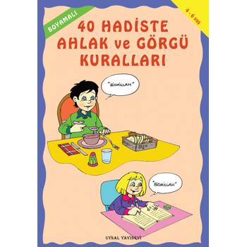 Boyamalý 40 Hadiste Ahlak ve Görgü Kurallarý (4-6 Yaþ) - Asým Uysal & Mürþide Uysal