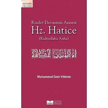 Risalet Davasýnýn Annesi Hz. Hatice (r.a.) - Muhammed Emin Yýldýrým
