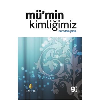Mümin Kimliðimiz - Nureddin Yýldýz
