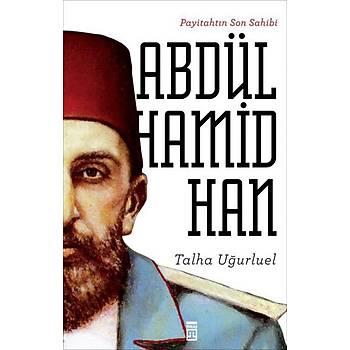 Payitahtýn Son Sahibi 2. Abdülhamid Han - Talha Uðurluel
