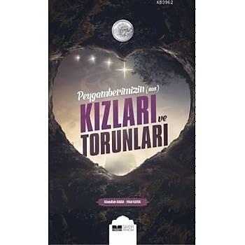 Peygamberimizin Kýzlarý ve Torunlarý - Abdullah Kara; Hilal Kara