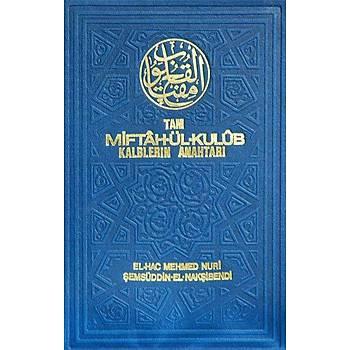 Tam Miftahül Kulub & Kalplerin Anahtarý - Elhac Mehmed Nuri Þemsüddin El Nakþibendi
