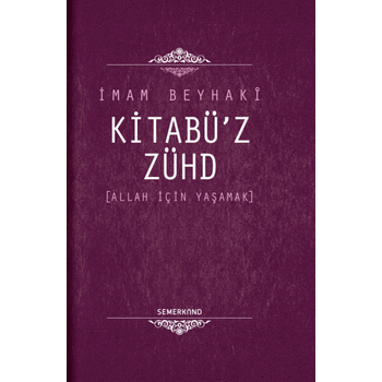 Kitabüz Zühd & Allah Ýçin Yaþamak - Ýmam Beyhaki