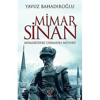 Mimar Sinan & Mimarideki Osmanlý Mührü - Yavuz Bahadýroðlu