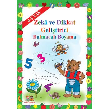 Zeka Geliþtirici Bulmacalý Boyama (4-5 Yaþ) Okul Öncesi Çocuklar Ýçin - Asým Uysal & Mürþide Uysal