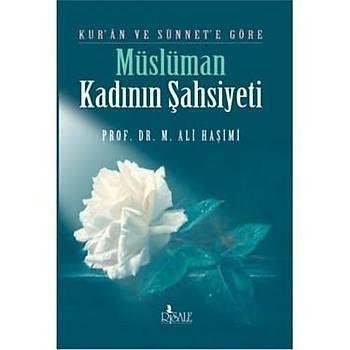 Kuran ve Sünnete Göre Müslüman Kadýnýn Þahsiyeti - M. Ali Haþimi