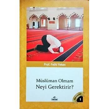 Müslüman Olmam Neyi Gerektirir? - Fethi Yeken
