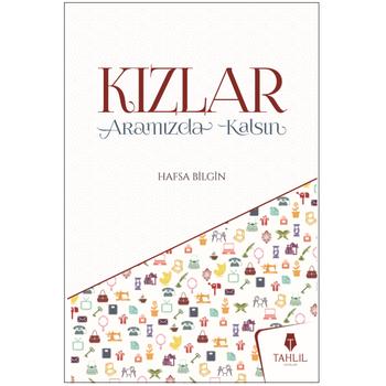 Kýzlar Aramýzda Kalsýn - Hafsa Bilgin