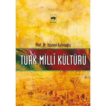 Türk Milli Kültürü - Ýbrahim Kafesoðlu