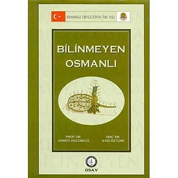 Bilinmeyen Osmanlý - Said Öztürk & Ahmed Akgündüz