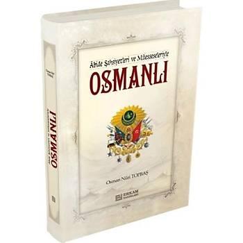 Abide Þahsiyetleri ve Müesseleriyle Osmanlý - Osman Nuri Topbaþ