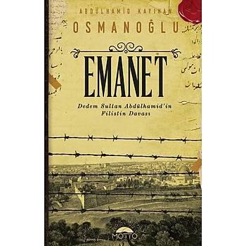 Emanet & Dedem Sultan Abdülhamid'in Filistin Davasý - Abdülhamid Kayýhan Osmanoðlu