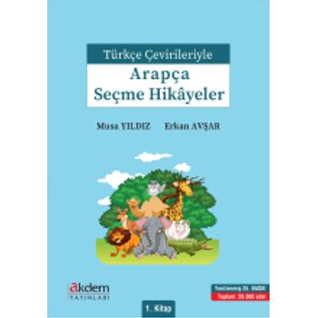 Türkçe Çevirileriyle Arapça Seçme Hikayeler 1 - Musa Yýldýz & Erkan Avþar