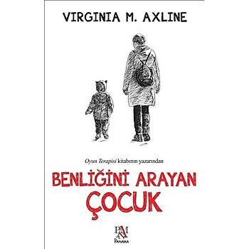 Benliðini Arayan Çocuk - Virginia M. Axline