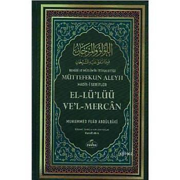 Buhari ve Müslimin Ýttifak Ettiði Hadisi Þerifler - Muhammed Fuad Abdulbaki