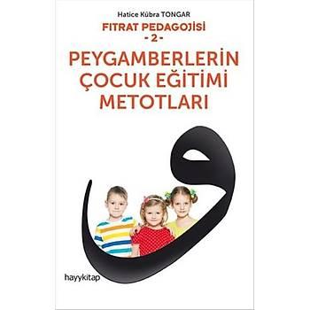 Fýtrat Pedagojisi 2 - Peygamberlerin Çocuk Eðitimi Metotlarý - Hatice Kübra Tongar