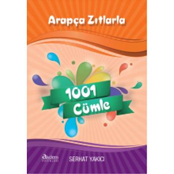 Arapça Zýtlarla 1001 Cümle - Serhat Yakýcý