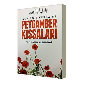 Kuraný Kerimde Peygamber Kýssalarý - Ebul Hasen Ali En Nedvi