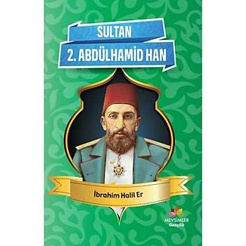 Sultan 2. Abdülhamid Han - Ýbrahim Halil Er