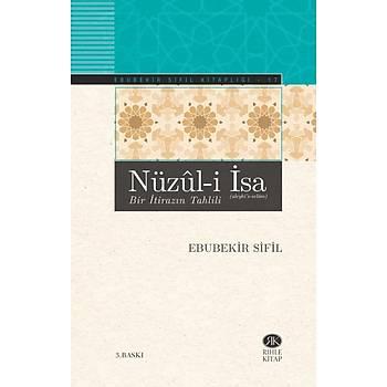 Nüzuli Ýsa (Bir Ýtirazýn Tahlili) - Ebubekir Sifil