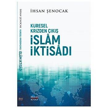 Küresel Krizden Çýkýþ Ýslam Ýktisadý - Ýhsan Þenocak