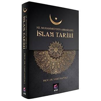 Hz. Muhammed'den Abbasiler'e Ýslam Tarihi - Vasfi Haftacý