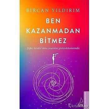 Ben Kazanmadan Bitmez - Bircan Yýldýrým