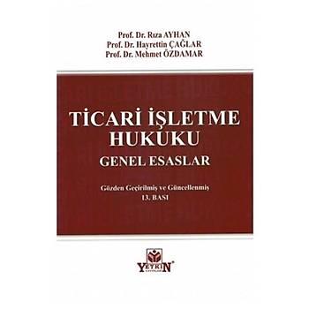 Ticari Ýþletme Hukuku Genel Esaslar - Rýza Ayhan, Hayrettin Çaðlar, Mehmet Özdamar