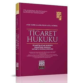 Ticaret Hukuku Konu Anlatýmý Altýn Seri - Ayþe Sarýca Haziran 2021