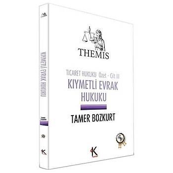 THEMIS Ticaret Hukuku Özet Cilt III - Kýymetli Evrak Hukuku - Tamer Bozkurt
