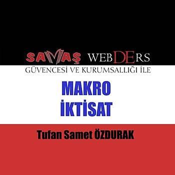 Savaþ WebDErs Makro Ýktisat Konu Anlatýmlý Kitap + Video Anlatýmý - Tufan Samet Özdurak 2019