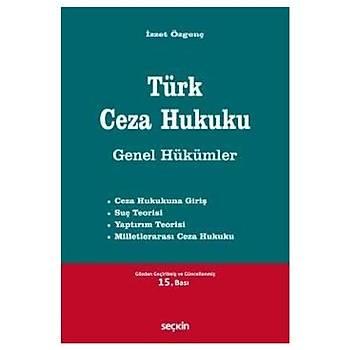 Türk Ceza Hukuku Genel Hükümler - Ýzzet Özgenç
