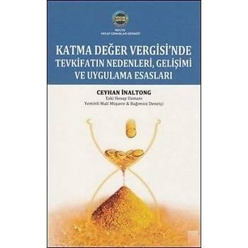 Katma Deðer Vergisinde Tevkifatýn Nedenleri, Geliþimi ve Uygulama Esaslarý / Ceyhan Ýnaltong