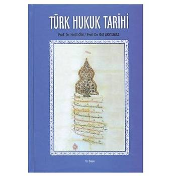 Türk Hukuk Tarihi - Halil Cin, Gül Akyýlmaz