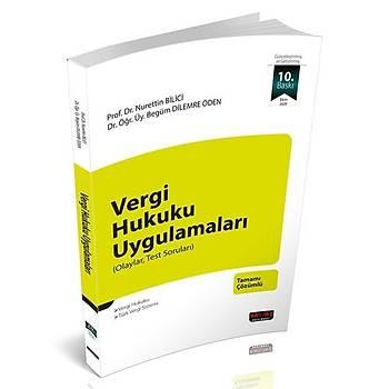Vergi Hukuku Uygulamalarý - Nurettin Bilici, Begüm Dilemre Öden Ekim 2020