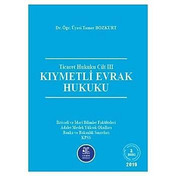 Ticaret Hukuku Cilt III Kýymetli Evrak Hukuku - Tamer Bozkurt