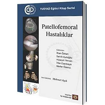 ÝSTANBUL MEDÝKAL PATELLOFEMORAL HASTALIKLAR - MEHMET AÞIK