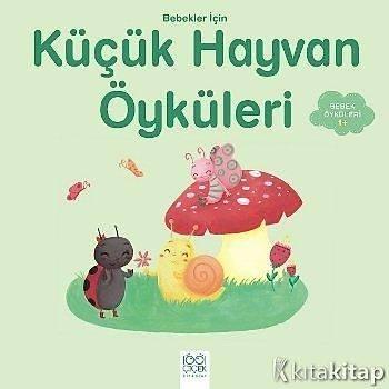 Bebekler Ýçin Küçük Hayvan Öyküleri - Ghislaine Biondi