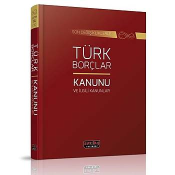 Türk Borçlar Kanunu ve Ýlgili Kanunlar - Savaþ Yayýnlarý Kanun Metinleri Mart 2020